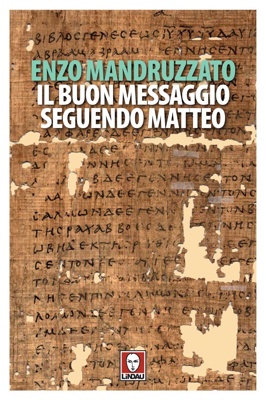 BUON MESSAGGIO SEGUENDO MATTEO. CON UN TESTO DI BOGHOS LEVON ZEKIYAN (IL) - Mandruzzato E. (cur.) - 9788833533032