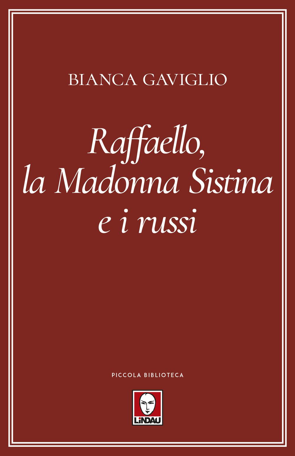 RAFAELLO, LA MADONNA SISTINA E I RUSSI - 9788833533360