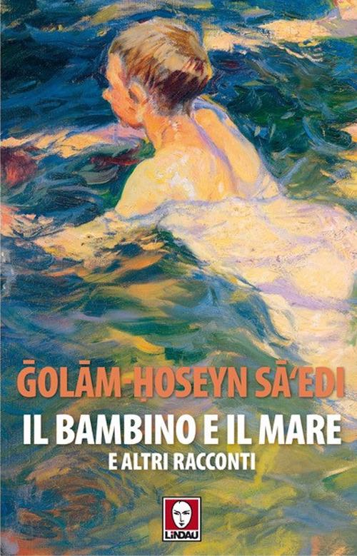 BAMBINO E IL MARE E ALTRI RACCONTI (IL) - 9788833533896