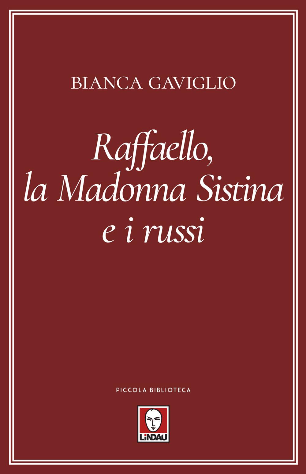 RAFFAELLO, LA MADONNA SISTINA E I RUSSI - 9788833535012