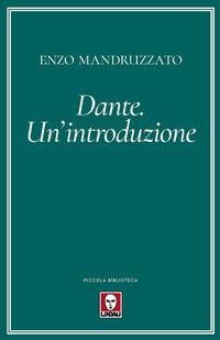 DANTE - UN'INTRODUZIONE di MANDRUZZATO ENZO