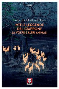 MITI E LEGGENDE DEL GIAPPONE - LA VOLPE E ALTRI ANIMALI di HANDLAND DAVIS FREDERICK