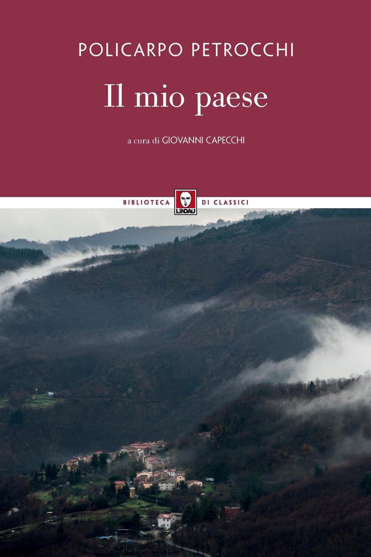 MIO PAESE (IL) - Petrocchi Policarpo; Capecchi G. (cur.) - 9788833536491