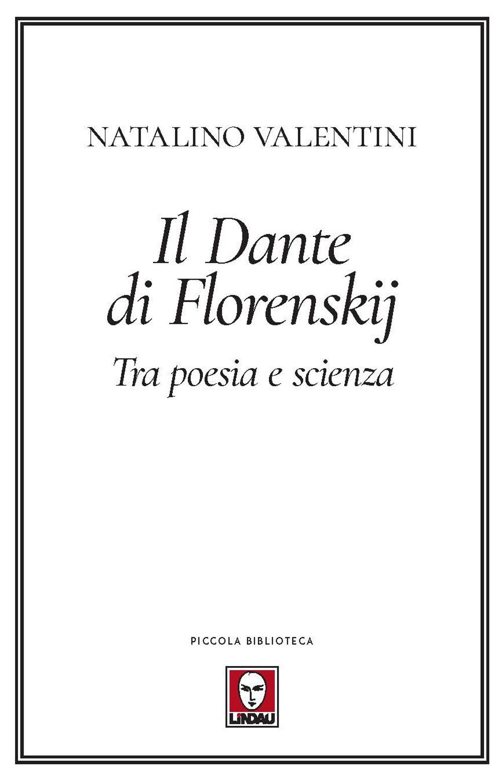 DANTE DI FLORENSKIJ (IL) - Florenskij Pavel Aleksandrovic - 9788833536552