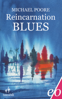 REINCARNATION BLUES di POORE MICHAEL