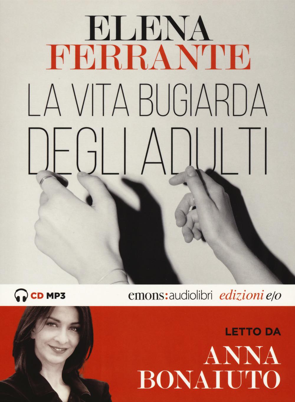VITA BUGIARDA DEGLI ADULTI. AUDIOLIBRO. CD AUDIO FORMATO MP3 (LA) - Ferrante Elena - 9788833571959