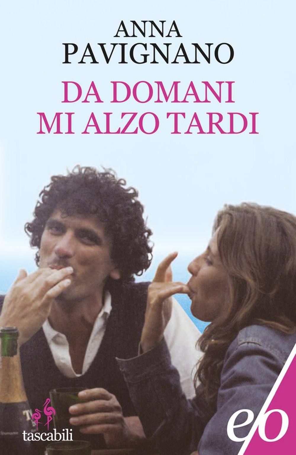 DA DOMANI MI ALZO TARDI - Pavignano Anna - 9788833572789