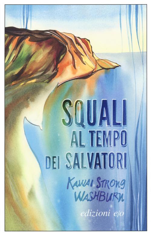 SQUALI AL TEMPO DEI SALVATORI - 9788833572826