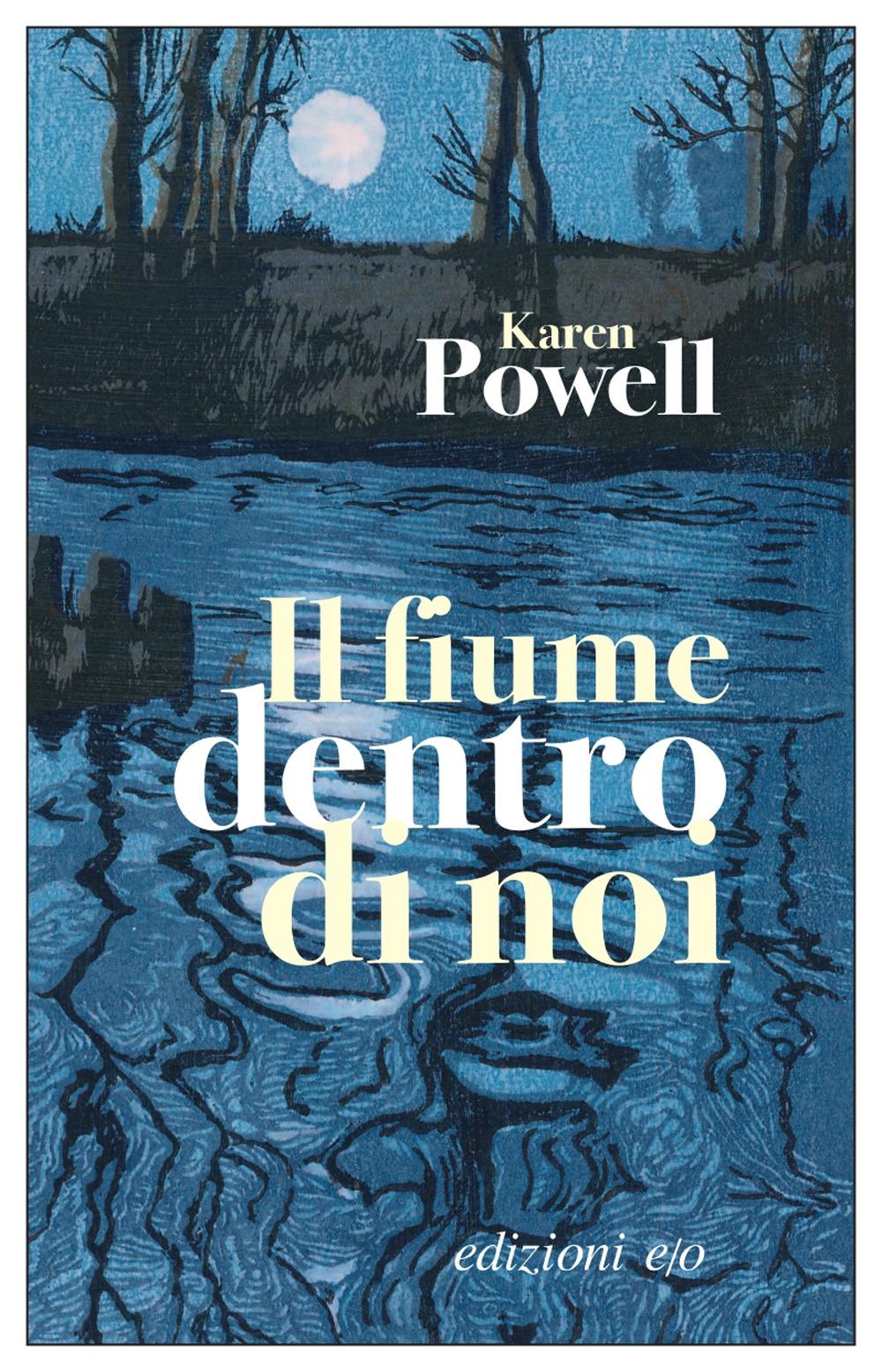 FIUME DENTRO DI NOI (IL) - Powell Karen - 9788833573335