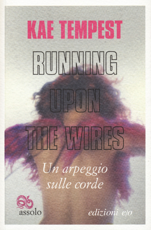 RUNNING UPON THE WIRES-UN ARPEGGIO SULLE CORDE. TESTO INGLESE A FRONTE - Tempest Kae - 9788833573632