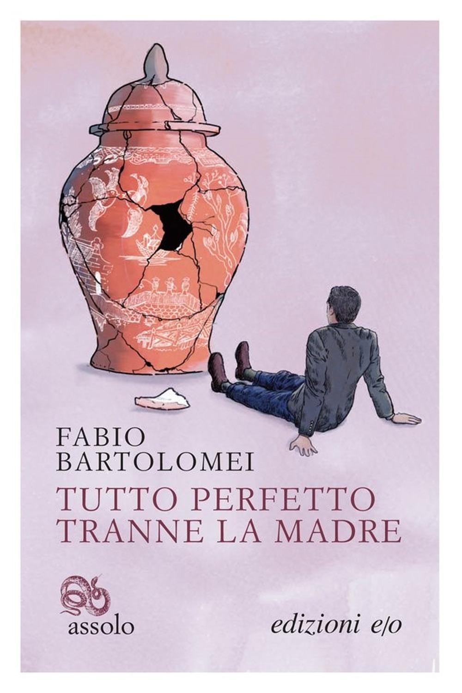 TUTTO PERFETTO TRANNE LA MADRE - Bartolomei Fabio - 9788833573748