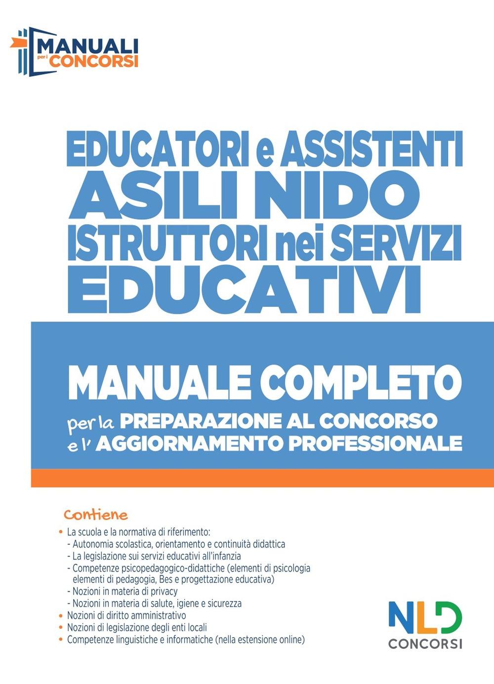 Educatori e assistenti asili nido. istruttori nei servizi educativi. Manuale completo per la preparazione al concorso e l'aggiornamento professionale