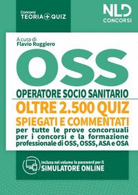 OSS PERATORE SOCIO SANITARIO - OLTRE 2500 QUIZ SPIEGATI E COMMENTATI di RUGGIERO F. (A...