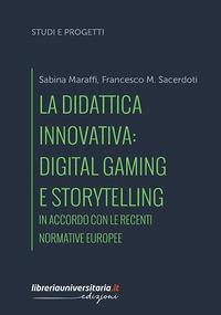 DIDATTICA INNOVATIVA - DIGITAL GAMING E STORYTELLING di MARAFFI S. - SACERDOTI F.