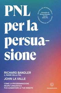 PNL PER LA PERSUASIONE di BANDLER R. - LA VALLE J.