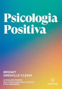 PSICOLOGIA POSITIVA di GRENVILLE CLEAVE BRIDGET