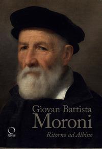 GIOVAN BATTISTA MORONI - RITORNO AD ALBINO di MORONI GIOVAN BATTISTA