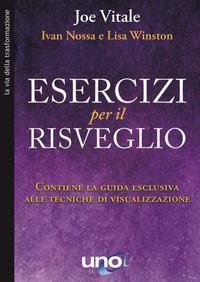 ESERCIZI PER IL RISVEGLIO di VITALE J. - NOSSA I. - WINSTON