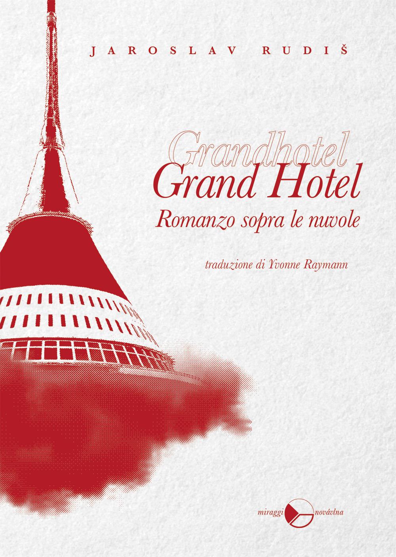 GRAND HOTEL. ROMANZO SOPRA LE NUVOLE - 9788833860794