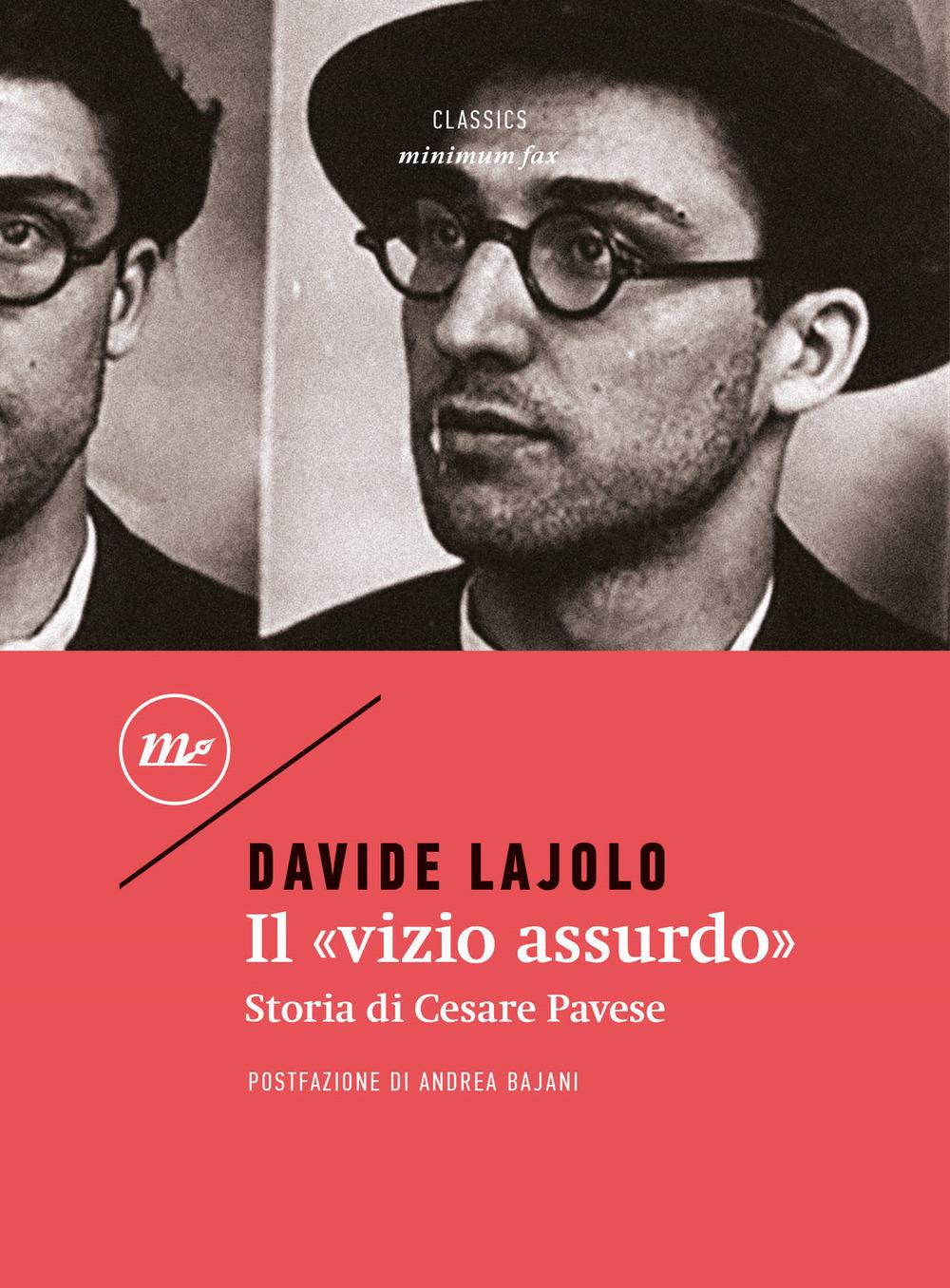 «VIZIO ASSURDO». STORIA DI CESARE PAVESE (IL) - Lajolo Davide - 9788833890944