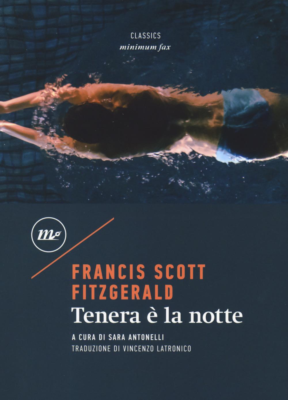 Tenera è la notte - Fitzgerald Francis Scott; Antonelli S. (cur.) - 9788833891163