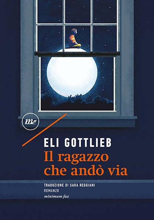 RAGAZZO CHE ANDÒ VIA (IL) - Gottlieb Eli - 9788833891873