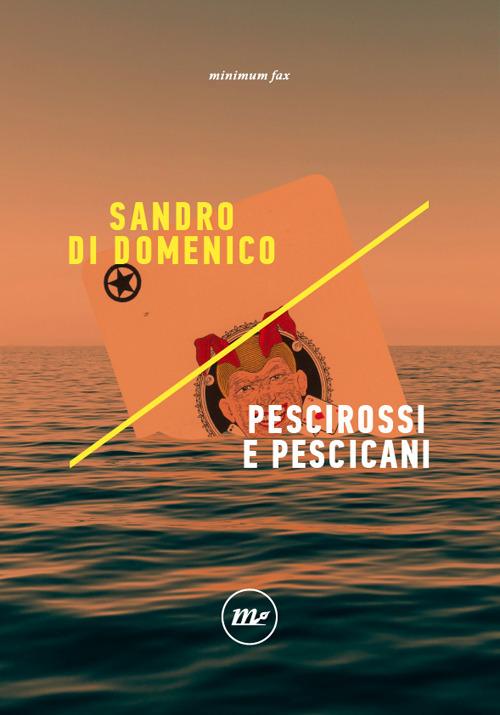 PESCIROSSI E PESCICANI - Di Domenico Sandro - 9788833891934