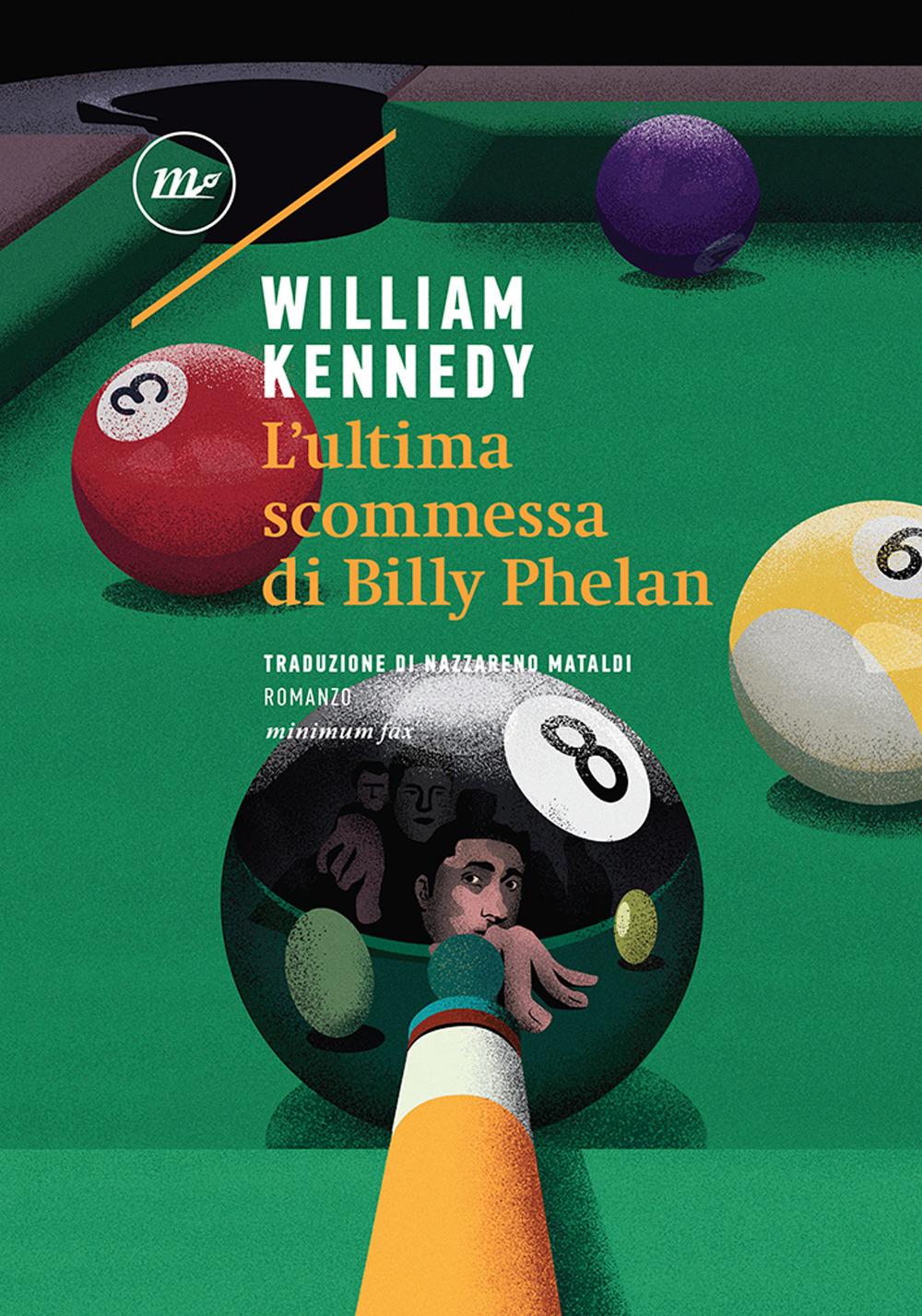 ULTIMA SCOMMESSA DI BILLY PHELAN (L') - Kennedy William - 9788833891958