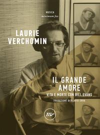 GRANDE AMORE - VITA E MORTE CON BILL EVANS di VERCHOMIN LAURIE