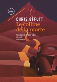 COLLINE DELLA MORTE (LE) di OFFUTT CHRIS