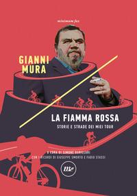 FIAMMA ROSSA STORIE E STRADE DEI MIEI TOUR di MURA GIANNI