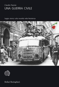 GUERRA CIVILE SAGGIO STORICO SULLA RESISTENZA VOL 1 di PAVONE CLAUDIO