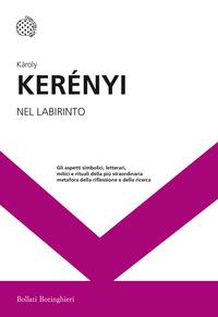 NEL LABIRINTO di KERENYI KAROLY