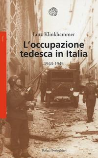 OCCUPAZIONE TEDESCA IN ITALIA 1943 - 1945 di KLINKHAMMER LUTZ