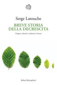 BREVE STORIA DELLA DECRESCITA di LATOUCHE SERGE