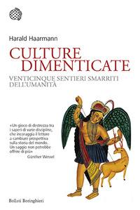 CULTURE DIMENTICATE - VENTICINQUE SENTIERI SMARRITI DELL'UMANITA' di HAARMANN HARALD