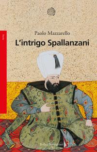 INTRIGO SPALLANZANI di MAZZARELLO PAOLO
