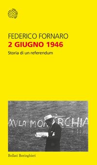 2 GIUGNO 1946 - STORIA DI UN REFERENDUM di FORNARO FEDERICO