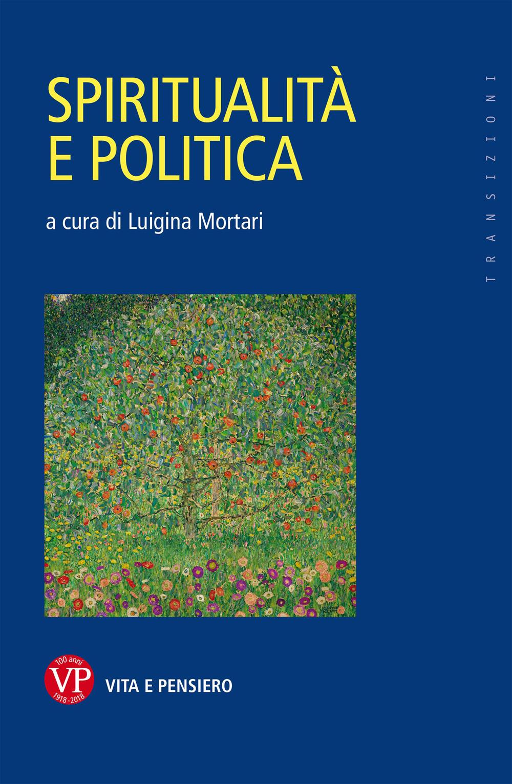 SPIRITUALITÀ E POLITICA - Mortari L. (cur.) - 9788834335581