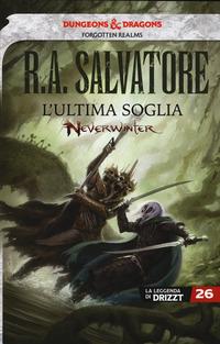 ULTIMA SOGLIA - NEVERWINTER di SALVATORE R.A,