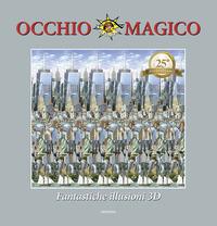 OCCHIO MAGICO - FANTASTICHE ILLUSIONI 3D