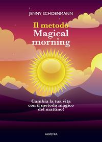 METODO MAGICAL MORNING - CAMBIA LA TUA VITA CON IL METODO DEL MATTINO MAGICO ! di...