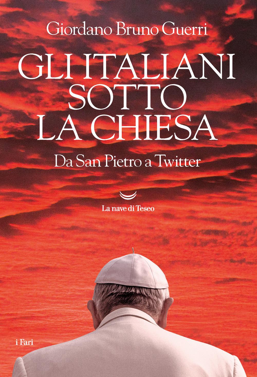 Gli italiani sotto la Chiesa. Da San Pietro a Twitter di Guerri Giordano  Bruno - Bookdealer | I tuoi librai a domicilio