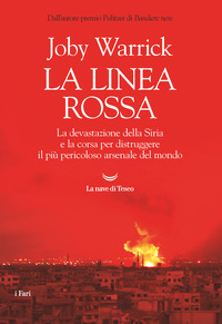 LINEA ROSSA - LA DEVASTAZIONE DELLA SIRIA E LA CORSA PER DISTRUGGERE IL PIU' PERICOLOSO...