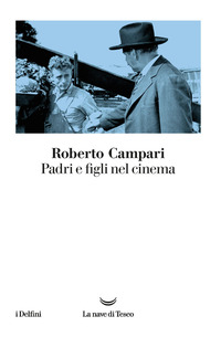 PADRI E FIGLI NEL CINEMA di CAMPARI ROBERTO