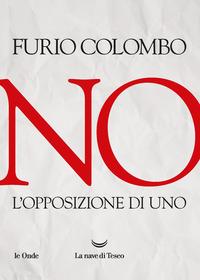 NO - L'OPPOSIZIONE DI UNO di COLOMBO FURIO