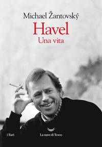 HAVEL - UNA VITA di ZANTOVSKY MICHAEL