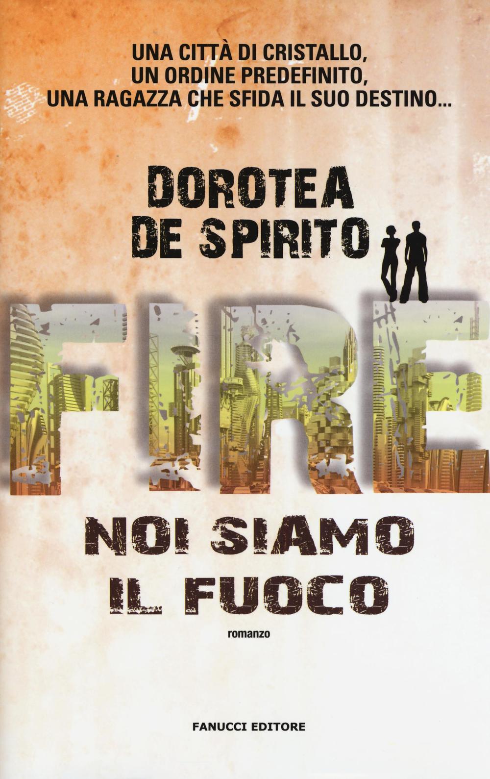 FIRE. NOI SIAMO IL FUOCO - 9788834731017