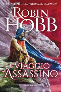 VIAGGIO DELL'ASSASSINO - TRILOGIA DEI LUNGAVISTA 3 di HOBB ROBIN