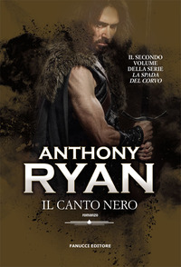 CANTO NERO - LA SPADA DEL CORVO 2 di RYAN ANTHONY